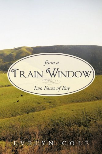 From a Train Window: Two Faces of Evy